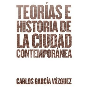 Teorías e historia de la ciudad contemporánea
