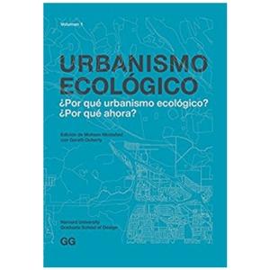 Urbanismo Ecológico. Volumen 1 Por qué urbanismo ecológico Por qué ahora