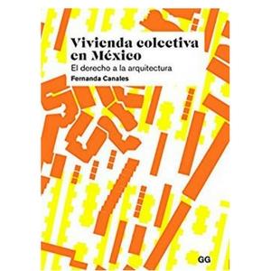 Vivienda colectiva en México El derecho a la arquitectura